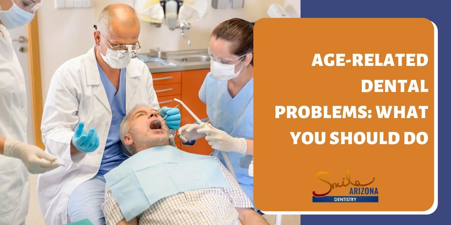 Age-Related Dental Problems: What You Should Do