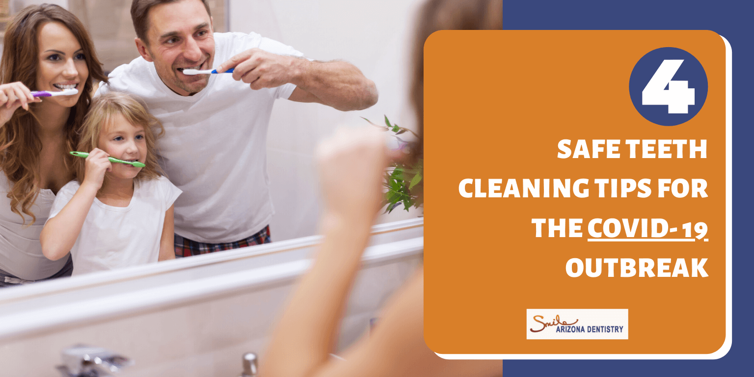 4 Safe Teeth Cleaning Tips for the COVID- 19 Outbreak