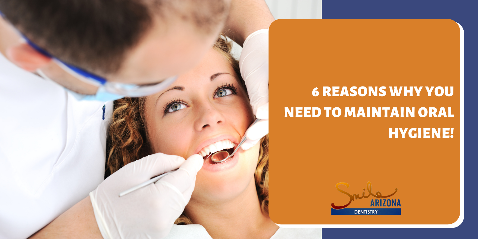 6 Reasons Why You Need to Maintain Oral Hygiene